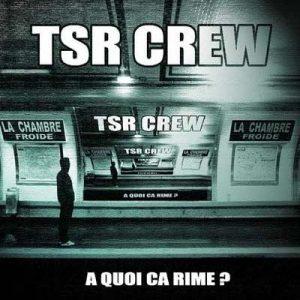 tsr crew a quoi ca rime