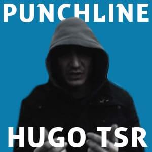 Punchline Hugo TSR : Découvre ses meilleures citations
