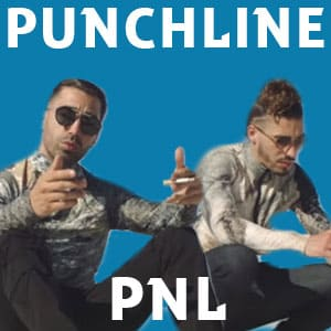Punchline PNL : Deux frères, Au DD, Le monde chico, etc