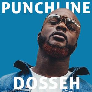 Punchline Dosseh : Découvre ses meilleures citations